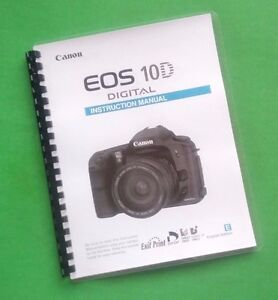 canon eos 10d camera 184 page laser printed owners manual guide ebay rh ebay com Canon EOS 70D Caracteristicas Canon EOS 10D