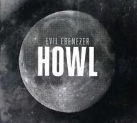Evil Ebenezer, Evil Ebeneezer - Howl [new Cd] on Sale