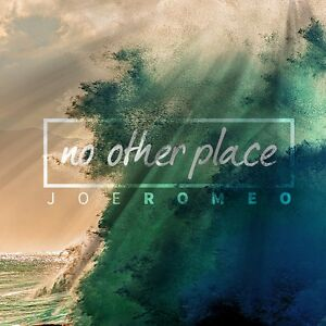 No-Other-Place-Worship-Songs-by-Joe-Romeo-March-2016