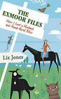 The Exmoor Files: How I Lost a Husband and Found Rural Bliss by Liz Jones (Hardback, 2009)