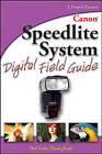 Canon Speedlite System Digital Field Guide by J. Dennis Thomas (Paperback, 2007)