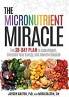 The Micronutrient Miracle: The 28-Day Plan to Lose Weight, Increase Your Energy, and Reverse Disease by Jayson Calton, Mira Calton (Paperback, 2016)