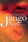 Jango Says... by Patrick Wilson Gore (Paperback / softback, 2001)