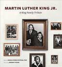 Martin Luther King Jr.: A King Family Tribute by ABRAMS (Hardback, 2013)
