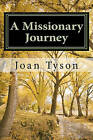 A Missionary Journey: Remembering His Marvelous Works by Joan Tyson (Paperback / softback, 2009)