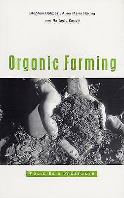 Organic Farming: Policies and Prospects by Raffaele Zanoli, Anna Maria...