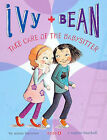 Ivy and Bean Take Care of the Babysitter by Annie Barrows (Hardback, 2008)