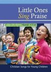 Little Ones Sing Praise by Concordia Publishing (Spiral bound, 1990)