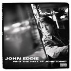 Who the Hell Is John Eddie? [PA] by John Eddie (CD, May-2003, Lost Highway)