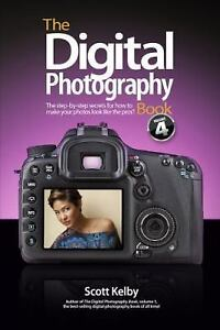 The Digital Photography Book, Part 4 by Kelby, Scott 2