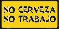 No Cerveza No Trabajo Novelty Vanity Metal License Plate