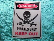 "METAL WALL PLAQUE / SIGN 8"" X 6""   DANGER PIRATES ONLY KEEP OUT WITH FIXING PADS"