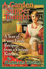 Garden Supper Tonight: A Year of Farm-Fresh Recipes from a Vintage Kitchen by Barbara Swell (Paperback, 2009)
