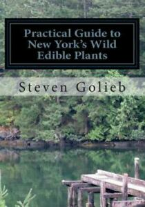 Practical Guide to New York's Wild Edible Plants : A Survival Guide, Paperbac...