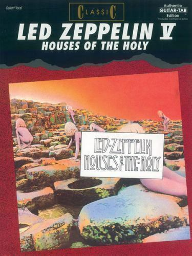 Classic Led Zeppelin -- Houses of the Holy: Authentic Guitar TAB [Authentic Guit