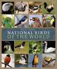 National Birds of the World von Ron Toft (2014, Gebundene Ausgabe)