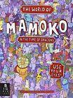The World of Mamoko: In the Time of Dragons by Daniel Mizielinski, Aleksandra Mizielinski (Hardback, 2014)