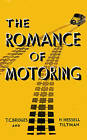 The Romance of Motoring by H. Hessell-Tiltman, T. C. Bridges (Paperback, 2015)