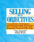 Selling by Objectives by Jim Cathcart, Philip S. Wexler, Tony Alessandra (Paperback, 1998)