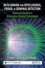 Data Mining for Intelligence, Fraud and Criminal Detection by Christopher Westphal (Hardback, 2008)