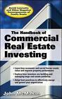 Handbook of Commercial Real Estate Investing: State of the Art Standards for Investment Transactions, Asset Management, and Financial Reporting by John W. McMahan (Hardback, 2006)