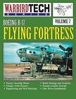 Boeing B-17 Flying Fortress- Warbirdtech Vol. 7 by Frederick a Johnsen (Paperback / softback, 1997)