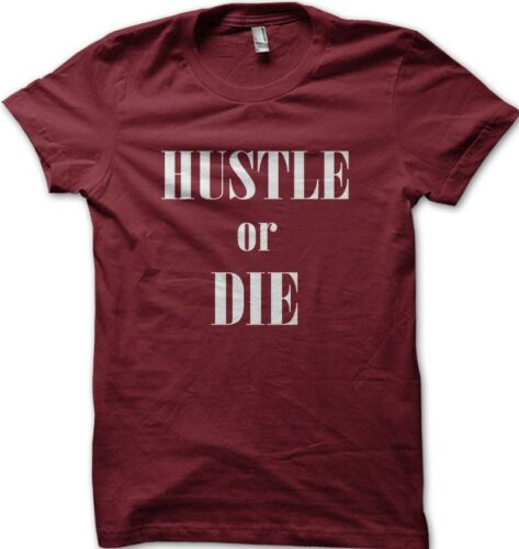 HUSTLE or DIE funny slogan printed t-shirt  FN9170