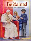 Be Saints!: An Invitation from Pope Benedict XVI by Ignatius Press(Hardback)