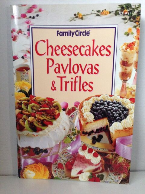 FAMILY CIRCLE ~ CHEESECAKES, PAVLOVAS & TRIFLES COOKBOOK ~ VERY GOOD CONDITION