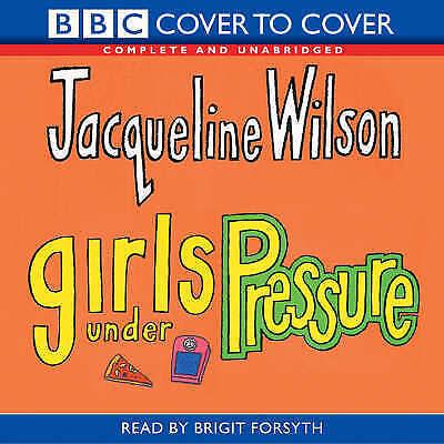 1 of 1 - Girls Under Pressure: Complete & Unabridged by Jacqueline Wilson (CD-Audio, 2004
