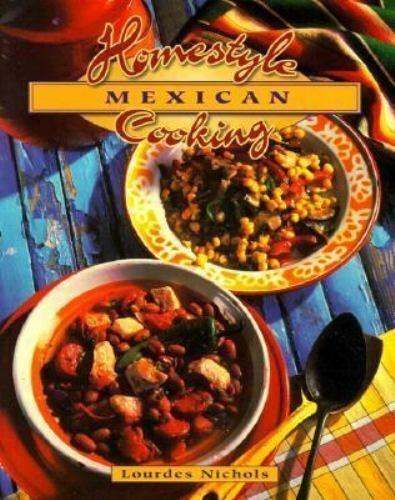 Homestyle Mexican Cooking (Home Cooking (Crossing Press))-ExLibrary