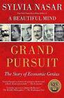 Grand Pursuit: The Story of Economic Genius by Sylvia Nasar (Paperback / softback)