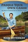 Paddle Your Own Canoe: One Man's Fundamentals for Delicious Living by Nick Offerman (Hardback, 2013)