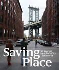 Saving Place : 50 Years of New York City Landmarks (2015, Hardcover)