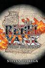 THE Rebel Yank by Steven Ostrega (Paperback, 2013)