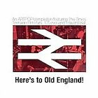 Various Artists - Here's to Old England! (A Compilation, 2005)