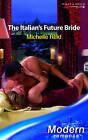 The Italian's Future Bride by Michelle Reid (Paperback, 2007)