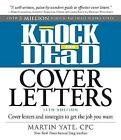 Knock 'em Dead Cover Letters: Cover Letters and Strategies to Get the Job You Want by Martin Yate (Paperback, 2014)