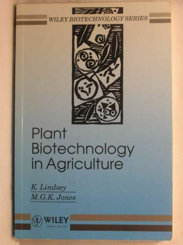 Plant Biotechnology in Agriculture Wiley Series in Biotechnology, Jones, M. G.
