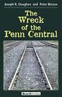 The Wreck of the Penn Central by Peter Binzen, Joseph R. Daughen (Paperback, 1999)