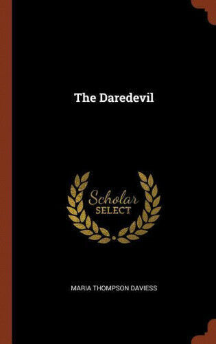 The Daredevil by Maria Thompson Daviess.