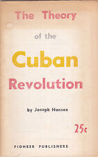 THE THEORY OF THE CUBAN REVOLUTION. By Joseph Hansen, Pioneer Publishing. 1962
