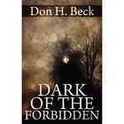 Dark of The Forbidden 9781456034245 by Don H. Beck Paperback