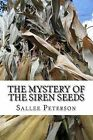 The Mystery of the Siren Seeds by Sallee Peterson (Paperback / softback, 2013)