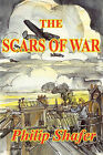 The Scars of War by Philip Shafer (Paperback / softback, 2009)