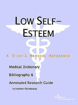 Low Self-Esteem - A Medical Dictionary, Bibliography, and Annotated Research Gui