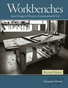 Workbenches-From-Design-amp-Theory-to-Construction-amp-Use-Hardcover-by-Schwar
