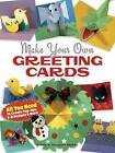 Make Your Own Greeting Cards by Steve Biddle, Megumi Biddle (Paperback, 2013)