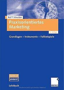 Praxisorientiertes Marketing: Grundlagen - Instrumente -... | Buch | Zustand gut