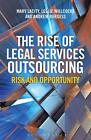 The Rise of Legal Services Outsourcing von Mary Lacity, Andrew Burgess und Leslie Willcocks (2015, Taschenbuch)